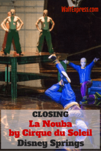 Just Announced: La Nouba by Cirque du Soleil Will Close in December