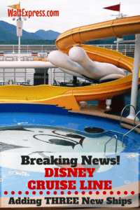 Breaking News: Disney Cruise Line Adding Three New Ships