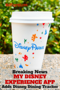Breaking News: My Disney Experience App Adds Disney Dining Tracker